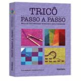 Tricô Passo A Passo - Vikki Haffenden, Frederica Patmore