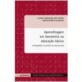 Aprendizagem Em Geometria Na Educaçao Basica A Fotografia E A Escrita Na Sala De Aula - Adair Mendes Nacarato