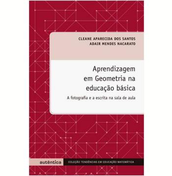 Aprendizagem Em Geometria Na Educaçao Basica A Fotografia E A Escrita Na Sala De Aula