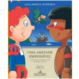 Uma Amizade (im)poss�vel - Lilia Moritz Schwarcz