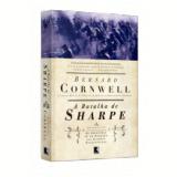 A Batalha De Sharpe (Vol. 12 As Aventuras De Um Soldado Nas Guerras Napoleônicas) - Bernard Cornwell