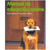 Manual De Educacion Canina - Konemann Publishers Staff