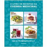 O Livro De Receitas Da Cozinha Medicinal - Susan Curtis, Pat Thomas, Dragana Vilinac