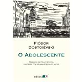O Adolescente - Fiódor Dostoiévski