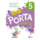 Porta Aberta Matemática - 5º Ano - Arnaldo, Marilia Ramos, Júnia