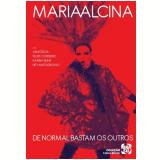 De Normal Bastam Os Outros (DVD) - Maria Alcina