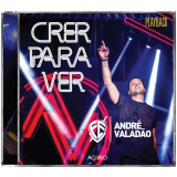 André Valadão – Crer Para Ver – Ao Vivo - Playbeck (CD) - André Valadão