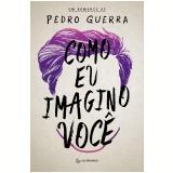 Como Eu Imagino Você - Pedro Guerra