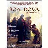 Boa Nova – Áudiosérie Digital (CD) + (DVD) - Oceano Vieira de Melo (Diretor)