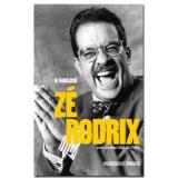 O Fabuloso Zé Rodrix - Toninho Vaz