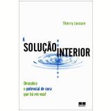 A Solução Interior - Thierry Janssen