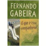 O Que É Isso, Companheiro? (Edição de Bolso) - Fernando Gabeira