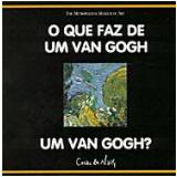 O que Faz de um Van Gogh um Van Gogh? - Richard Mühlberger