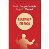 Liderança em Foco - Eugênio Mussak, Mário Sérgio Cortella