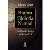 História da Filosofia Natural - Edward Grant