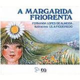 A Margarida Friorenta - Fernanda Lopes de Almeida