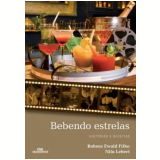 Bebendo Estrelas - Nilu Lebert, Rubens Ewald Filho