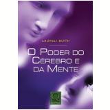 O Poder do Cérebro e da Mente - Laureli Blyth