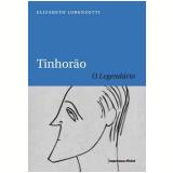 Tinhorão: o Legendário - Elizabeth Lorenzotti