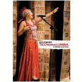 Rita Ribeiro - Tecnomacumba A Tempo E Ao Vivo (DVD) - Rita Ribeiro