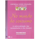 No Mundo do Consumo - Edson Gabriel Garcia