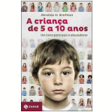A Criança de 5 a 10 Anos - Abrahao H. Brafman