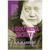 A Doutrina Secreta - Helena Petrovna Blavatsky