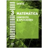Matemática - Contexto & Aplicações - 3 - Ensino Médio - Luiz Roberto Dante