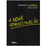 A Nova Administração - Stephen P. Robbins, David A. Decenzo, Robert M. Wolter