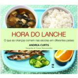 Hora Do Lanche - Andrea Curtis, Yvonne Duivenvoorden