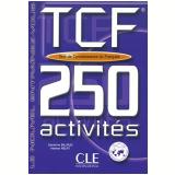 Tcf 250 Activites - Test De Connaissance Du Francais (Livre + Corriges + Transcriptions) - Sandrine Billaud