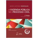 A Fazenda Pública No Processo Civil - Marco Antonio Dos Santos Rodrigues