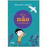 Diga Não à Violência! - Fernando Carraro