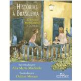Historias à Brasileira (Vol.3) - Ana Maria Machado