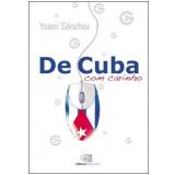 De Cuba, com Carinho - Yoani Sánchez