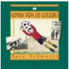 Minha Vida de Goleiro
