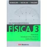 Fundamentos da Física, os Vol. 03 9ª Edição - Nicolau Gilberto Ferraro, Francisco Ramalho Junior, Paulo Toledo Soares