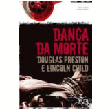 Dan�a da Morte - Douglas Preston, Lincoln Child
