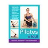 Pilates é Facil - Catherine Royce