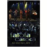 Farofa Carioca - Ao Vivo na Lapa (DVD) - Farofa Carioca