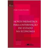 Novos Parametros Para A Intervençao Do Estado - Mario Gomes Schapiro