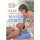 Guia Completo De Massagem Corporal - Nitya Lacroix, Francesca Rinaldi, Sharon Seager ...