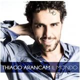 Thiago Arancam - Il Mondo (CD) - Thiago Arancam