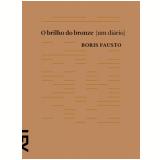 O brilho do bronze (Ebook) - Boris Fausto