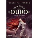 Por Um Toque De Ouro - Carolina Munhóz