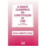 Ordem Econômica Na Constituição De 1988 - Eros Roberto Grau