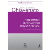Planejamento, Recrutamento e Seleção de Pessoal - Idalberto Chiavenato