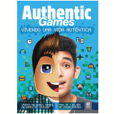 Authentic Games: Vivendo uma Vida Autêntica (Ebook) - Authentic