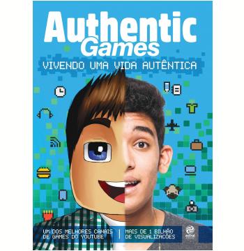 Authentic Games: Vivendo uma Vida Autêntica (Ebook)