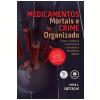 Medicamentos Mortais e Crime Organizado